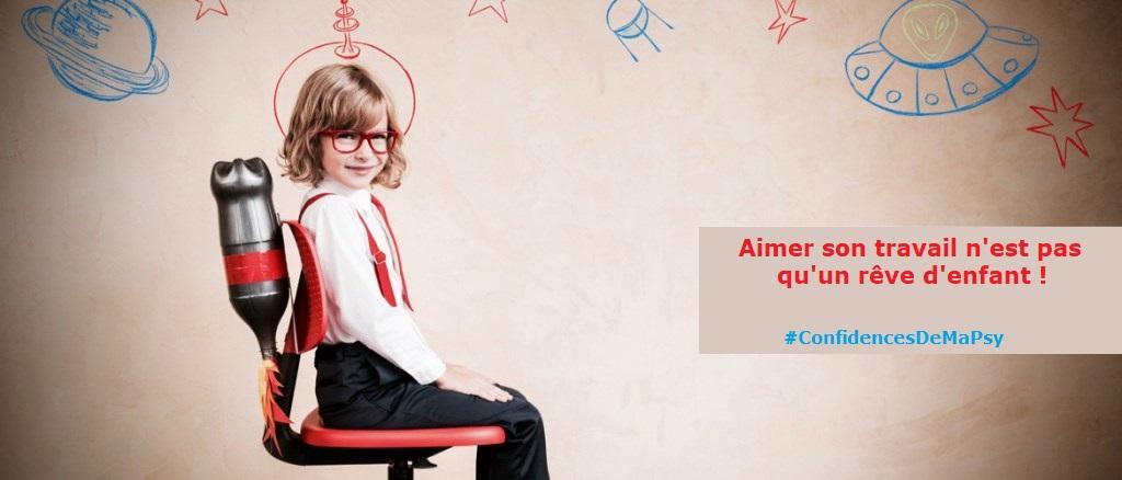 Aimer son travail n'est pas qu'un rêve d'enfant : comment y arriver?